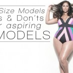 Must-Know Plus Size Modeling Dos and Don'ts