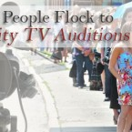 Why People Flock to Reality TV Auditions