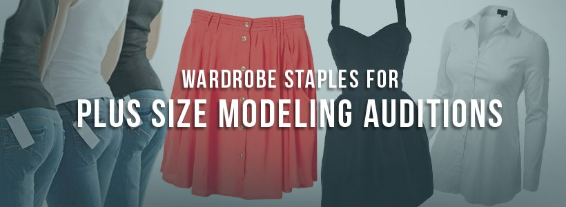 wardrobe-staples-for-plus-size-modeling-auditions