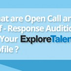 What are Open Call and Self-Response Auditions on Your ExploreTalent Profile?
