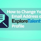 How to Change Your Email Address on Your ExploreTalent Profile