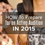How to Prepare for an Acting Audition in 2015