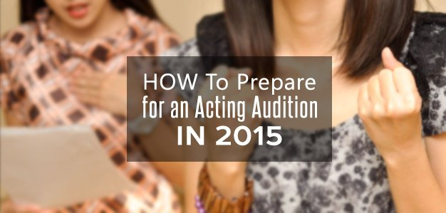 how-to-prepare-for-an-acting-audition-in-2015