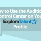 How to Use the Auditions Control Center on Your ExploreTalent Profile