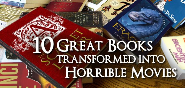 10 Great Books Transformed into Horrible Movies