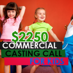 $2,250 Commercial Casting Call for Kids
