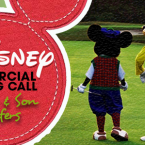 $1000 Disney Commercial Casting Call for Father and Son