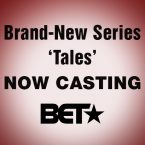Brand-New BET Series 'Tales' Now Casting