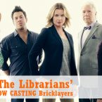 TNT's 'The Librarians' Now Casting Bricklayers