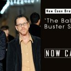 New Coen Brothers Series 'The Ballad of Buster Scruggs' Now Casting