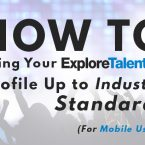 How to Bring Your ExploreTalent Profile Up to Industry Standards (For Mobile Users)