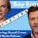 'Boy Erased' with Russell Crowe and Nicole Kidman Now Casting