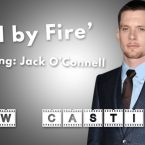 'Trial by Fire' Starring Jack O' Connell Now Casting