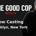 Netflix's 'The Good Cop' Now Casting in Brooklyn, New York