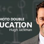 'Bad Education' Starring Hugh Jackman Now Casting Photo Double
