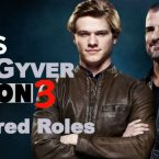 CBS's MacGyver Season 3 Filling Featured Roles